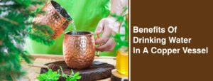 AMAZING HEALING BENEFITS OF DRINKING WATER IN A COPPER VESSEL