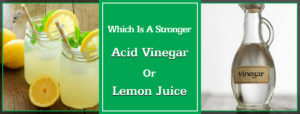 Which is a stronger acid vinegar or lemon juice ?