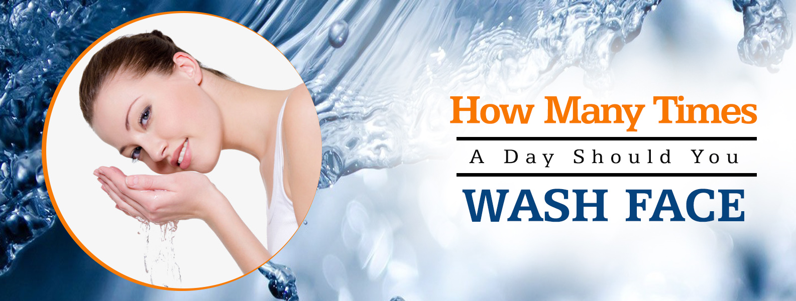 How many times a day should you wash face?