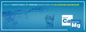 Health Significance of Drinking Water rich in Calcium and Magnesium