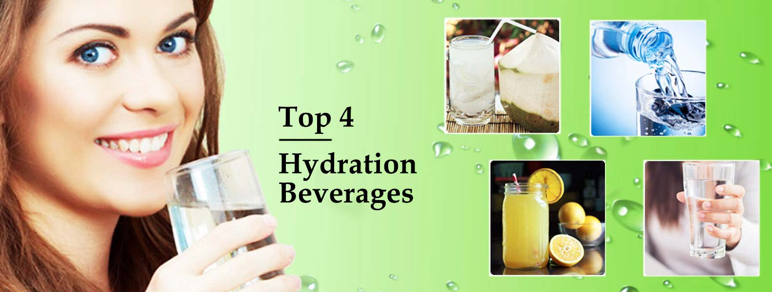 Hydration is the core of Health. Top 4 Hydration Beverages