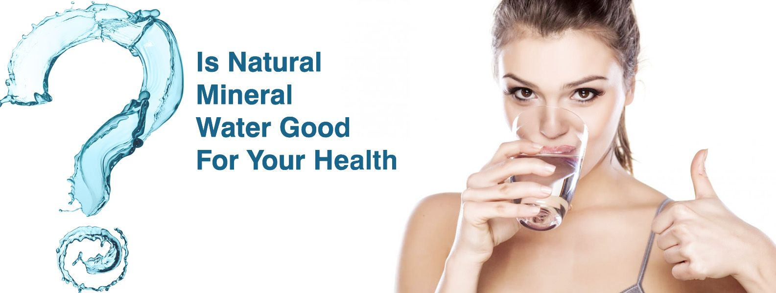 IS NATURAL MINERAL WATER GOOD FOR YOUR HEALTH -POSSIBLE HEALTH BENEFITS