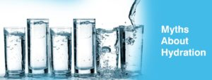 MYTHS ABOUT HYDRATION YOU NEED TO STOP BELIEVING RIGHT NOW