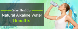 Stay Healthy-Natural Alkaline Water Benefits