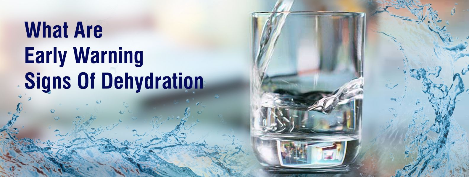 WHAT ARE EARLY WARNING SIGNS OF DEHYDRATION?