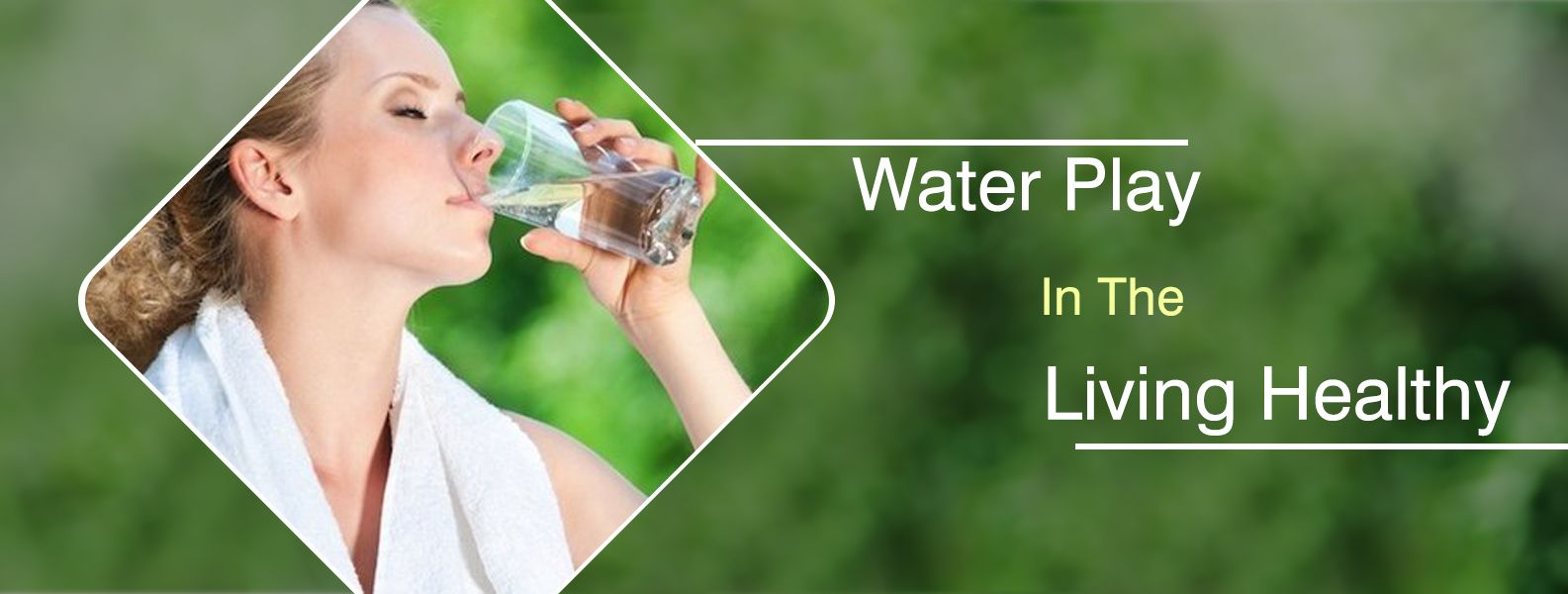 WHAT ROLE DOES WATER PLAY IN THE LIVING HEALTHY?